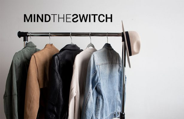 """mind the switch Mind the Switch: """"The way to a sustainable wardrobe!"""" the sleep journey Mind the Switch the way to a sustainable wardrobe 615x400 the sleep journey From A to Zzz the sleep journey Mind the Switch the way to a sustainable wardrobe 615x400"""