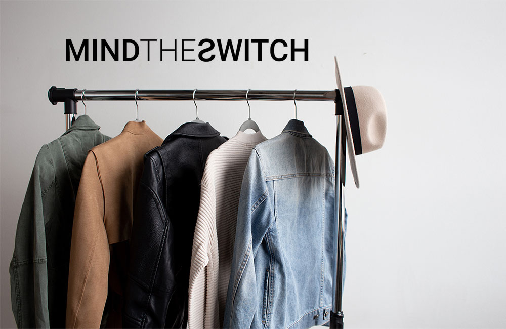 "mind the switch Mind the Switch: ""O caminho para um guarda-roupa sustentável!"" the sleep journey Mind the Switch the way to a sustainable wardrobe"